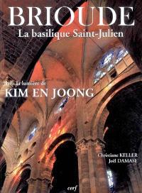 Brioude, la basilique Saint-Julien : dans la lumière de Kim En Joong