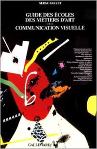 Guide des écoles des métiers d'art et de la communication visuelle