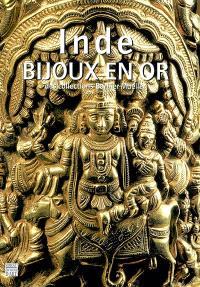 Inde : bijoux en or des collections du musée Barbier-Mueller : exposition, Toulouse, Ensemble conventuel des Jacobins, 26 nov. 2004- 29 mars 2005