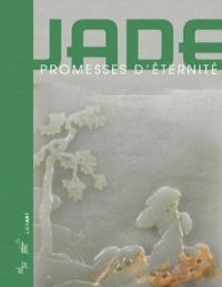 Jade : promesses d'éternité