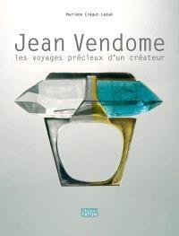 Jean Vendome : les voyages précieux d'un créateur