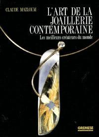 L'art de la joaillerie contemporaine : les meilleurs créateurs du monde