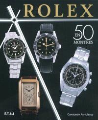 Rolex classiques : une histoire en 50 montres : 1927-1987