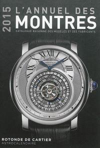 L'annuel des montres 2015 : catalogue raisonné des modèles et des fabricants