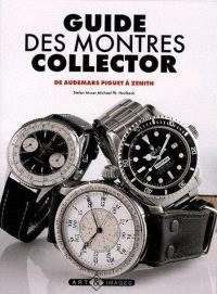 Guide des montres collector. Volume 2, De Audemars Piguet à Zénith