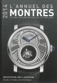 L'annuel des montres 2014 : catalogue raisonné des modèles et des fabricants