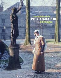 Une histoire de la photographie à Limoges : 1839-1914