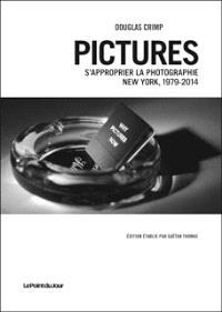 Pictures : s'approprier la photographie : New York, 1979-2014