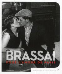 Brassai, pour l'amour de Paris : exposition, Paris, Hôtel de Ville