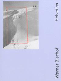 Helvetica : Werner Bischof