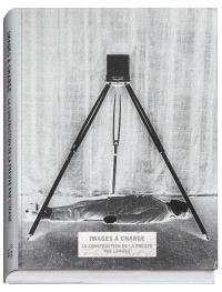 Images à charge, la construction de la preuve par l'image