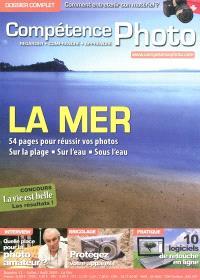 Compétence photo. n° 11, La mer : 54 pages pour réussir vos photos sur la plage, sur l'eau, sous l'eau