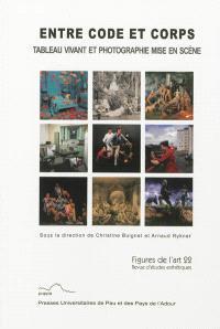 Figures de l'art. n° 22, Entre code et corps, tableau vivant et photographie mise en scène