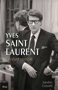 Yves Saint Laurent : l'enfant terrible