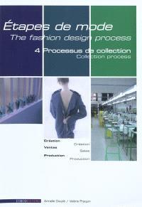 Etapes de mode = The fashion design process. Volume 4, Processus de collection = Collection process