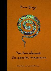 Yves Saint Laurent : une passion marocaine