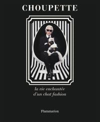 Choupette : la vie enchantée d'un chat fashion