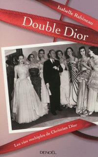 Double Dior : les vies multiples de Christian Dior