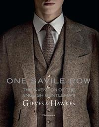 One Savile Row : Gieves & Hawkes : the invention of the English gentleman