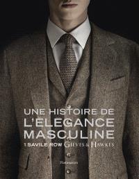 Une histoire de l'élégance masculine : 1 Savile Row, Gieves & Hawkes