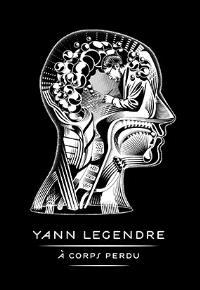 Yann Legendre : à corps perdu
