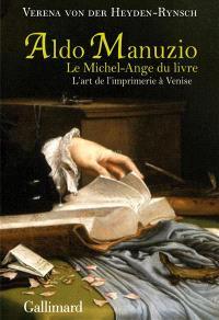 Aldo Manuzio, le Michel-Ange du livre : l'art de l'imprimerie à Venise