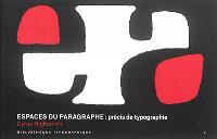 Espaces du paragraphe : précis de typographie