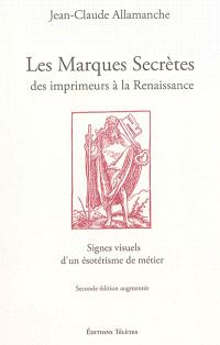 Les marques secrètes des imprimeurs à la Renaissance : signes visuels d'un ésotérisme de métier