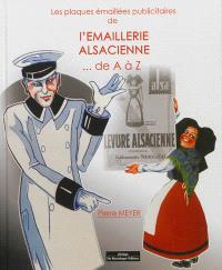 Les plaques émaillées publicitaires de l'Emaillerie alsacienne de A à Z