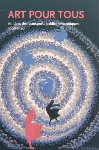 Art pour tous : affiches des transports pulics britanniques : 1908-1970