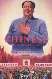 Chinese propaganda posters : from the collection of Michael Wolf : 1921-1971