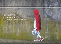 Planète street art : l'agenda-calendrier 2017