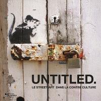 Untitled : le street art dans la contre culture
