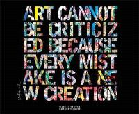 Mr Brainwash : art cannot be criticized because every mistake is a new creation