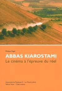 Abbas Kiarostami : le cinéma à l'épreuve du réel