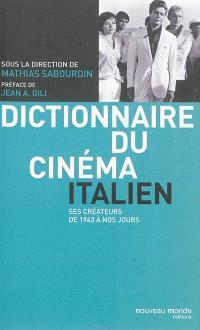 Dictionnaire du cinéma italien : ses créateurs de 1943 à nos jours