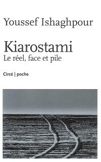 Kiarostami, Le réel, face et pile