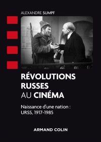 Révolutions russes au cinéma : naissance d'une nation : URSS, 1917-1985