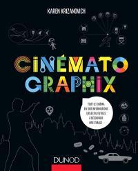 Cinématographix : tout le cinéma en 1.001 informations utiles ou futiles à découvrir par l'image