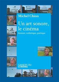 Un art sonore, le cinéma : histoire, esthétique et poétique