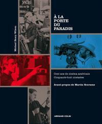 A la porte du paradis : cent ans de cinéma américain, cinquante-huit cinéastes