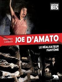 Joe D'Amato : le réalisateur fantôme