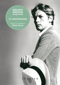 Helmut Berger : autoportrait : 70e anniversaire