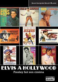 Elvis à Hollywood : Presley fait son cinéma