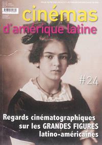 Cinémas d'Amérique latine. n° 24, Regards cinématographiques sur les grandes figures latino-américaines