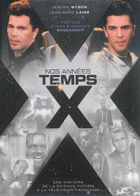Nos années Temps X : une histoire de la science-fiction à la télévision française