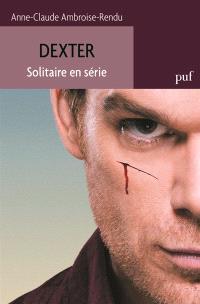 Dexter : solitaire en série