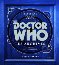 Doctor Who, les archives : les 50 ans d'une série culte