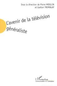 L'avenir de la télévision généraliste