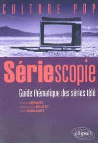 Sériescopie : guide thématique des séries télé